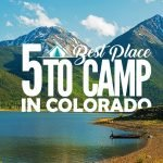 5 Best Places To Camp In Colorado