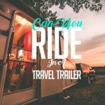 Can You Ride In A Travel Trailer?