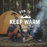 How To Keep Warm In Your Tent