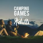 Here Are 11 Camping Games For Adults You Need To Do This Weekend