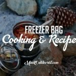 Freezer Bag Cooking And Recipes You Can Try Out For Camping Trip