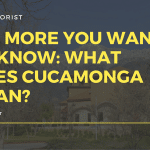 All More You Want to Know: What Does Cucamonga Mean?