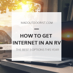 How to Get Internet In An RV – The Best 3 Options This Year